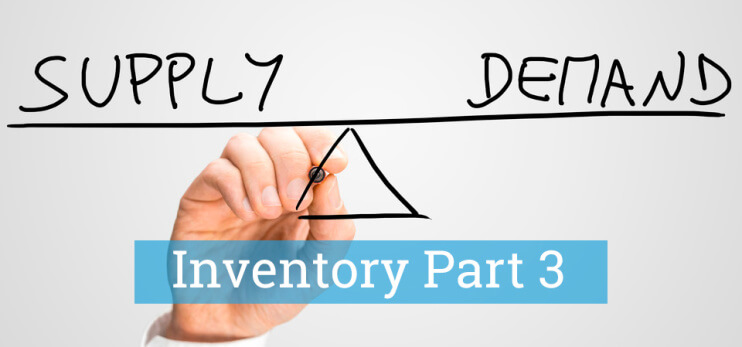 Inventory balances supply and demand - Part 3