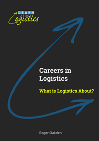 Careers in Logistics - What is Logistics About? (Cover)